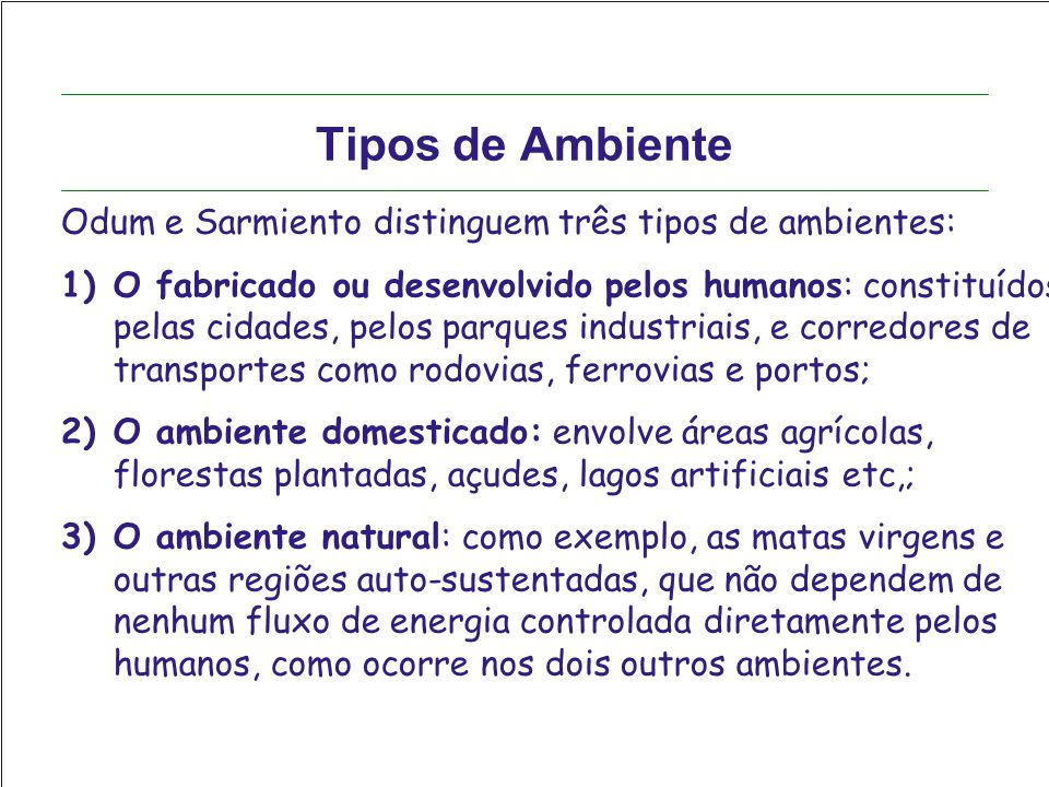 Tipos de Ambiente Odum e Sarmiento distinguem três tipos de ambientes: