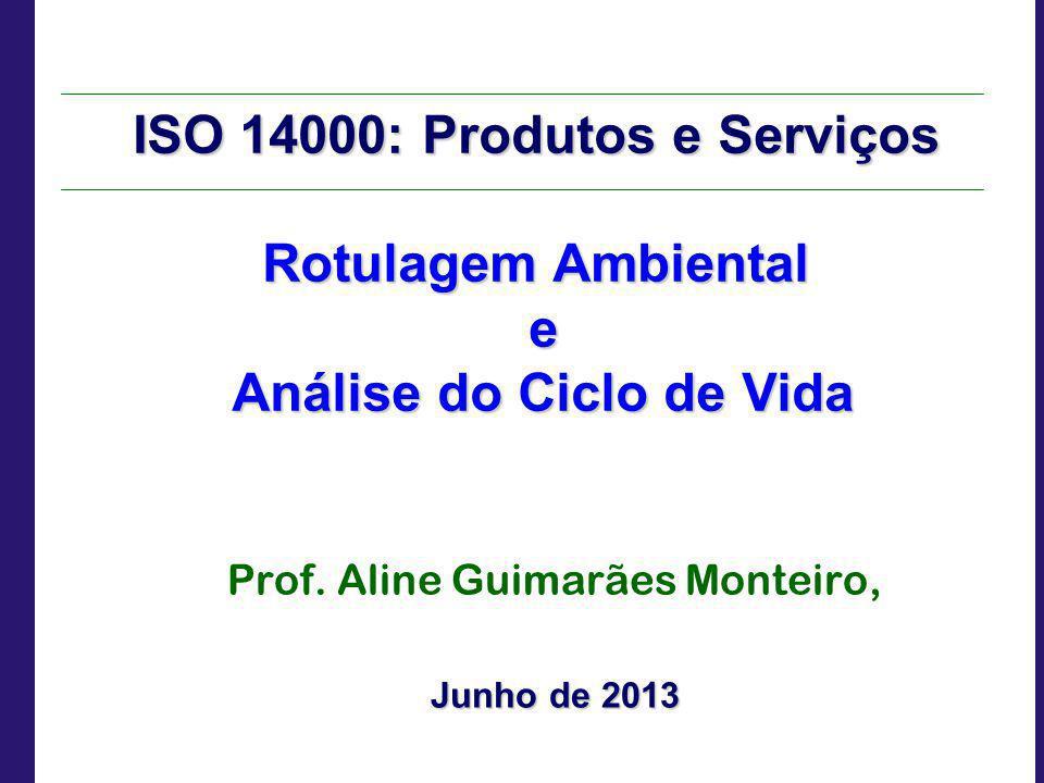 ISO 14000: Produtos e Serviços Análise do Ciclo de Vida