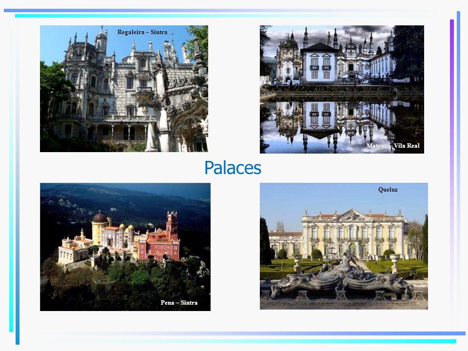 Regaleira – Sintra Mateus – Vila Real Palaces Queluz Pena – Sintra