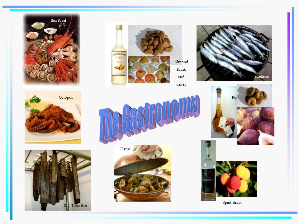 The Gastronomy Sea food AlmondDrink and cakes Sardines Octopus Figs