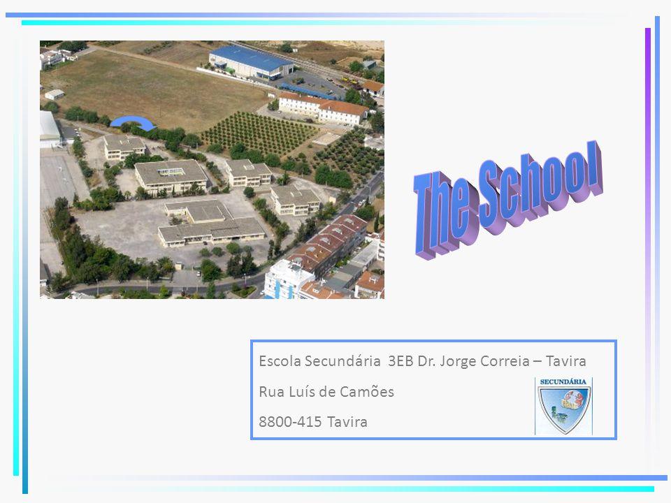 The School Escola Secundária 3EB Dr. Jorge Correia – Tavira Rua Luís de Camões 8800-415 Tavira