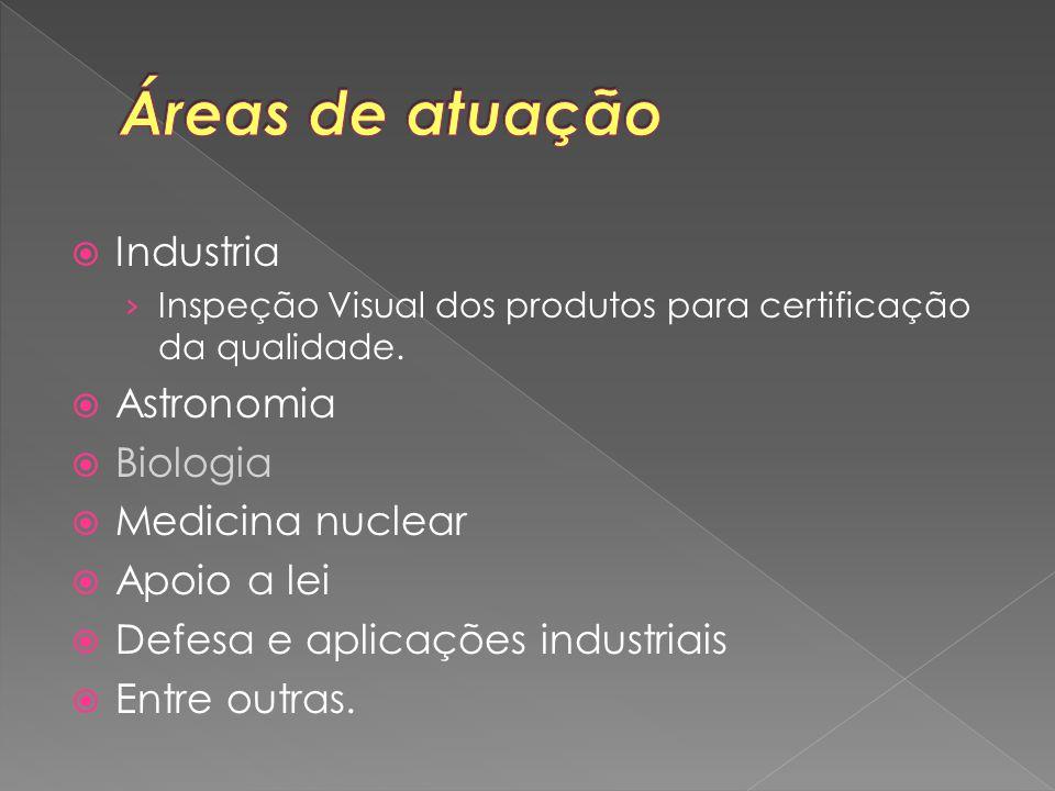 Áreas de atuação Industria Astronomia Biologia Medicina nuclear