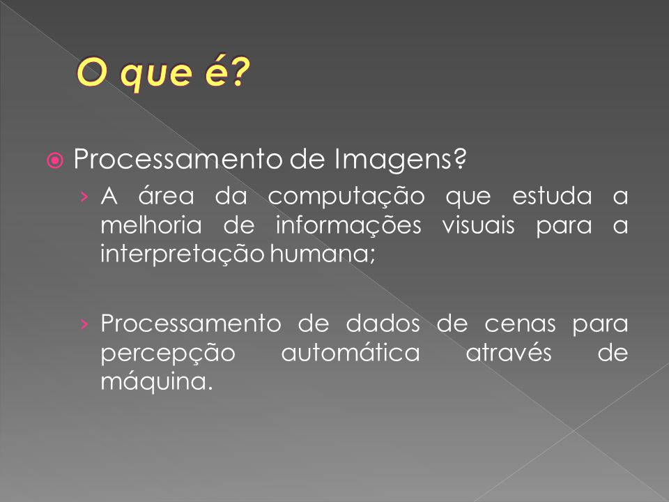 O que é Processamento de Imagens