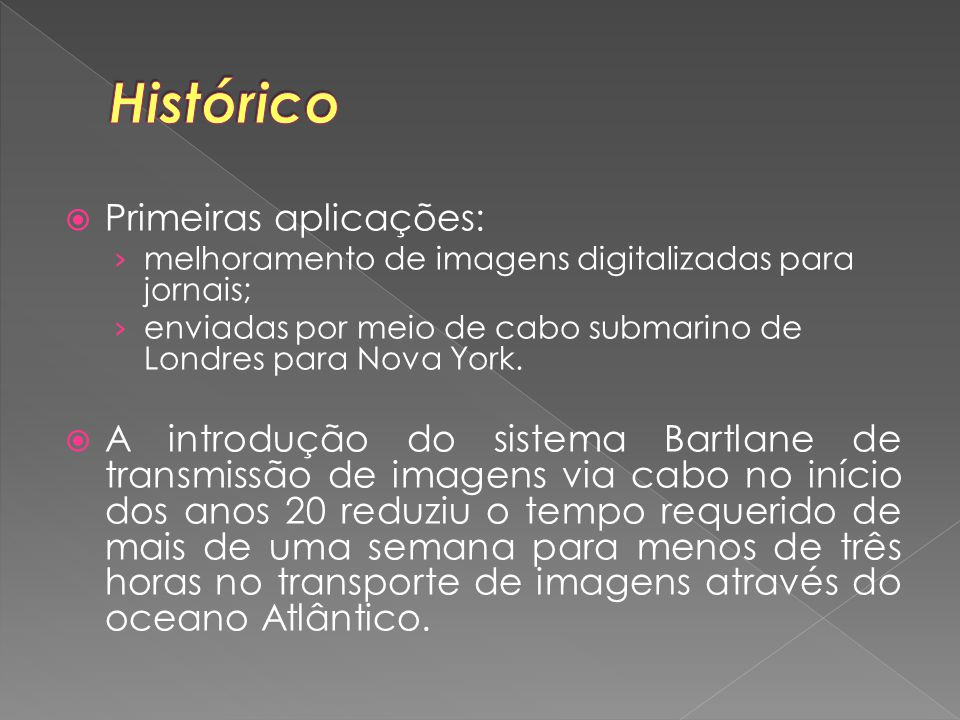 Histórico Primeiras aplicações: