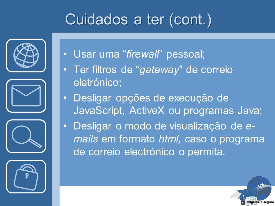Cuidados a ter (cont.) Usar uma firewall pessoal;