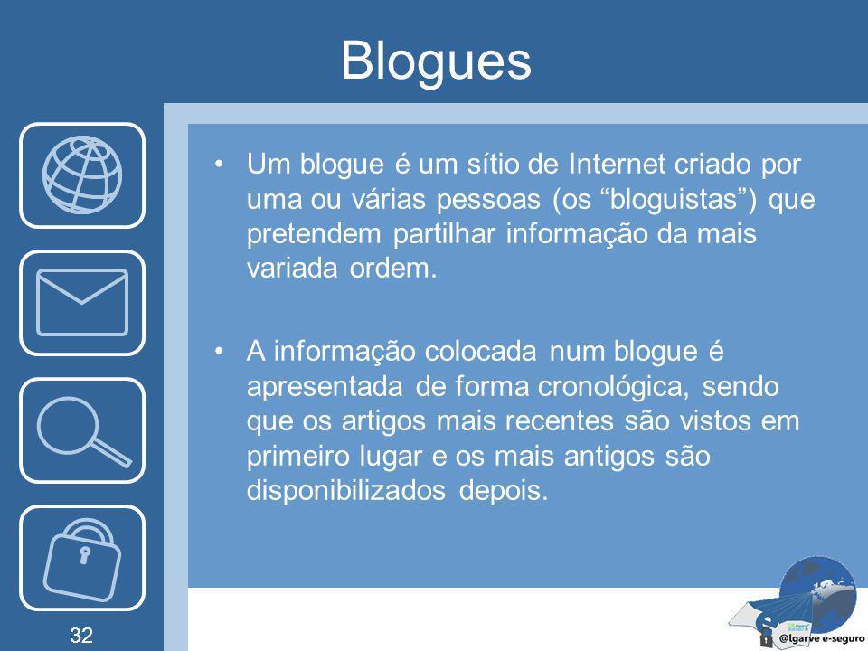 Blogues Um blogue é um sítio de Internet criado por uma ou várias pessoas (os bloguistas ) que pretendem partilhar informação da mais variada ordem.
