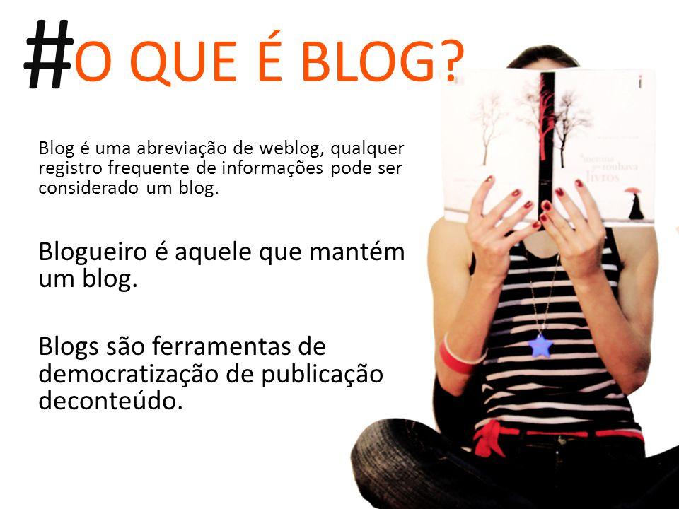 # O QUE É BLOG Blogueiro é aquele que mantém um blog.