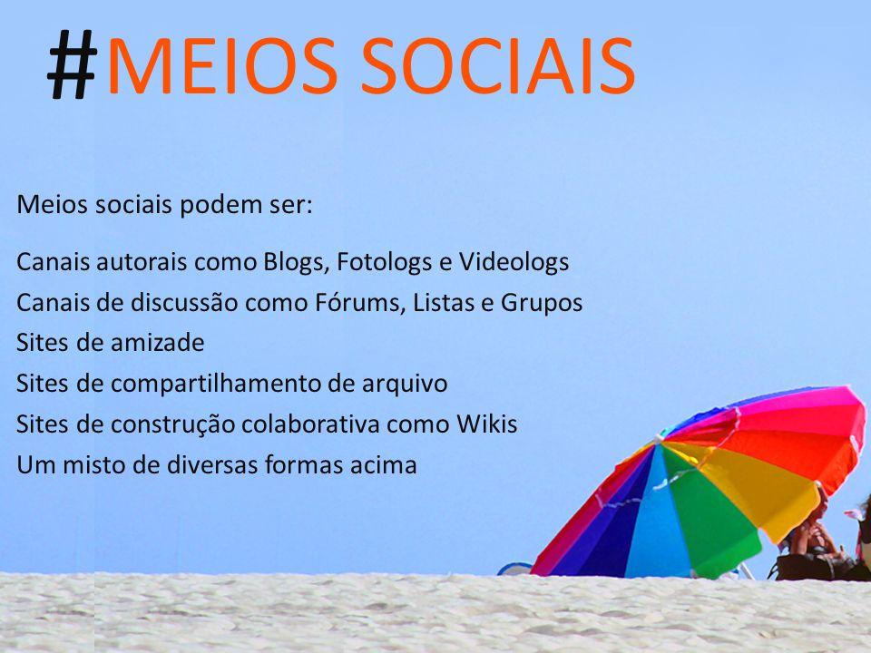 # MEIOS SOCIAIS Meios sociais podem ser:
