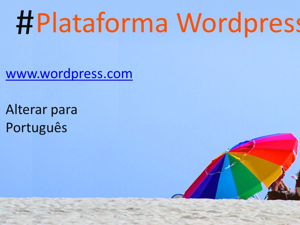 # Plataforma Wordpress www.wordpress.com Alterar para Português