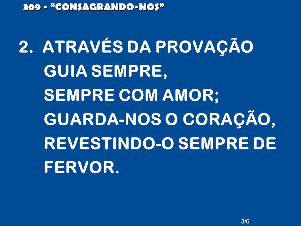 REVESTINDO-O SEMPRE DE FERVOR.
