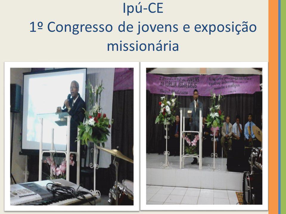 Ipú-CE 1º Congresso de jovens e exposição missionária