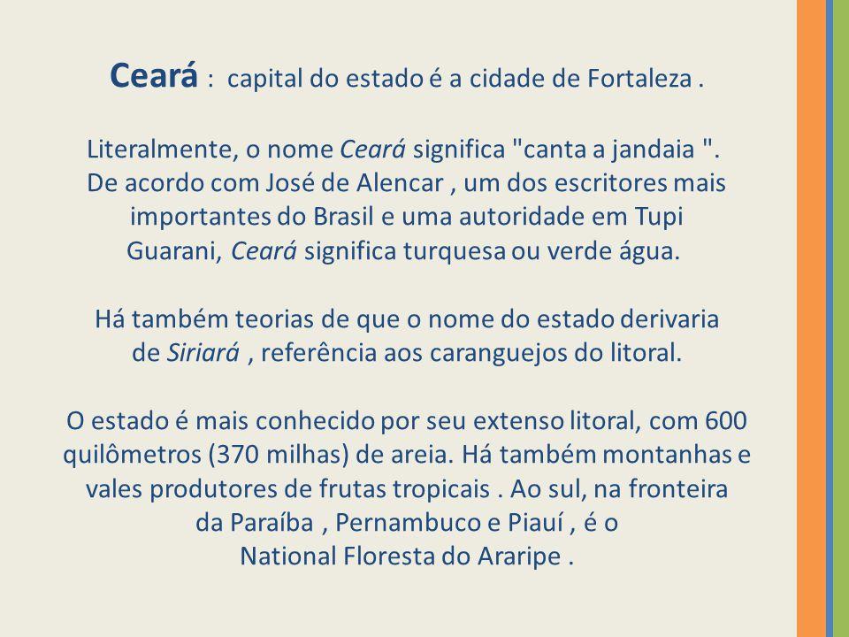 Ceará : capital do estado é a cidade de Fortaleza
