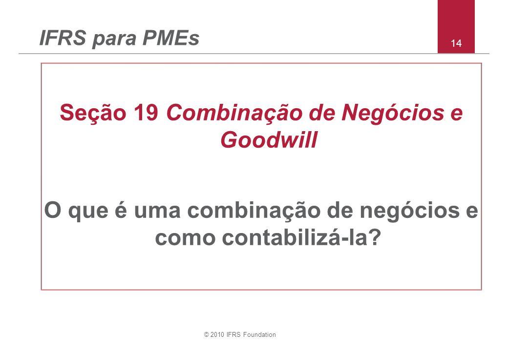Seção 19 Combinação de Negócios e Goodwill