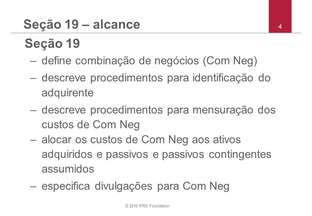 Seção 19 – alcance Seção 19 define combinação de negócios (Com Neg)