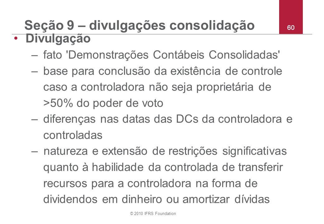 Seção 9 – divulgações consolidação