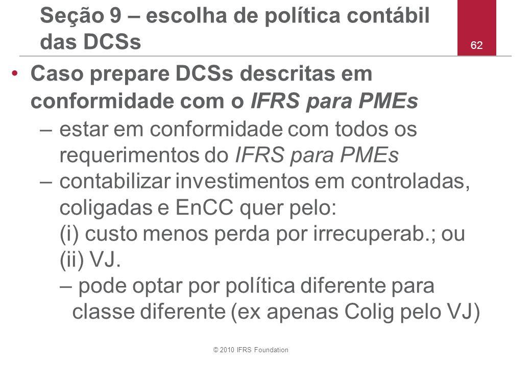 Seção 9 – escolha de política contábil das DCSs