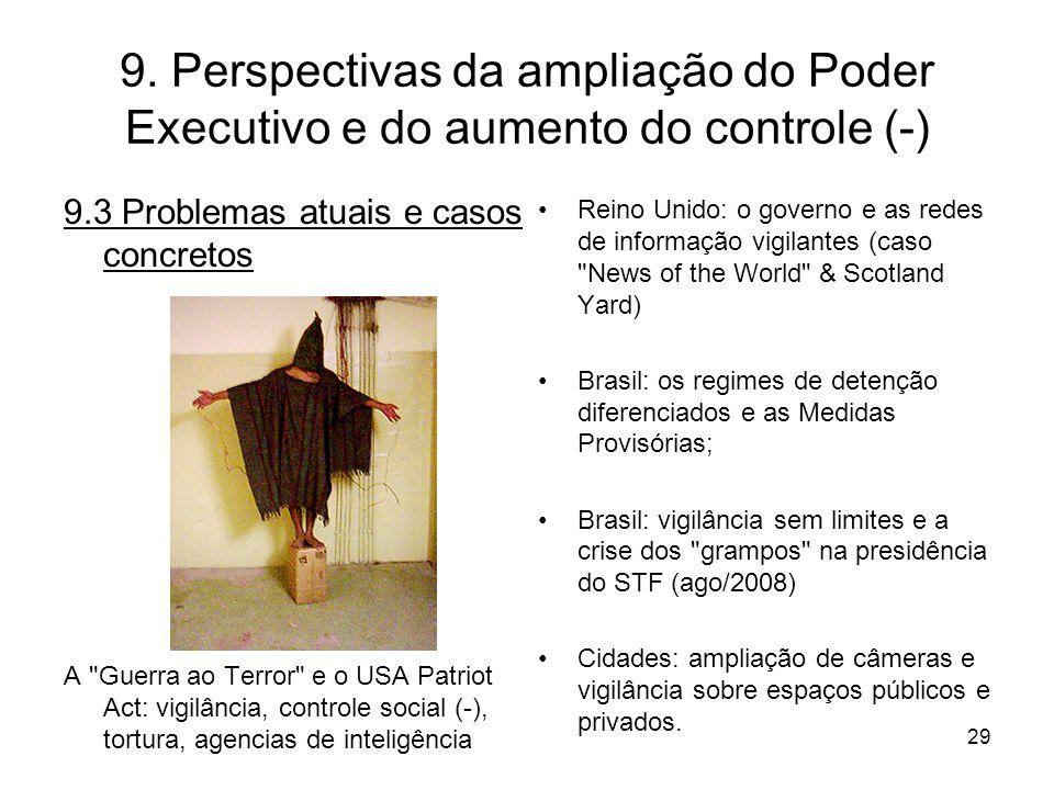 9. Perspectivas da ampliação do Poder Executivo e do aumento do controle (-)