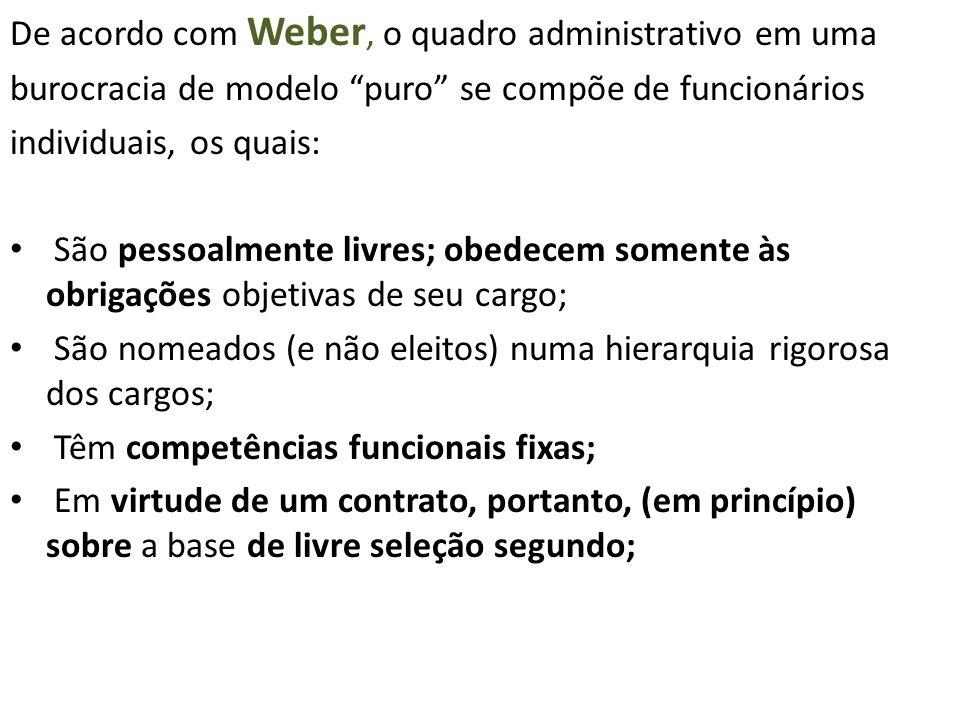 De acordo com Weber, o quadro administrativo em uma