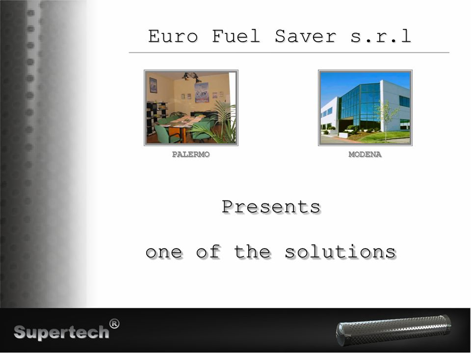 Euro Fuel Saver s.r.l PALERMO MODENA Presents one of the solutions