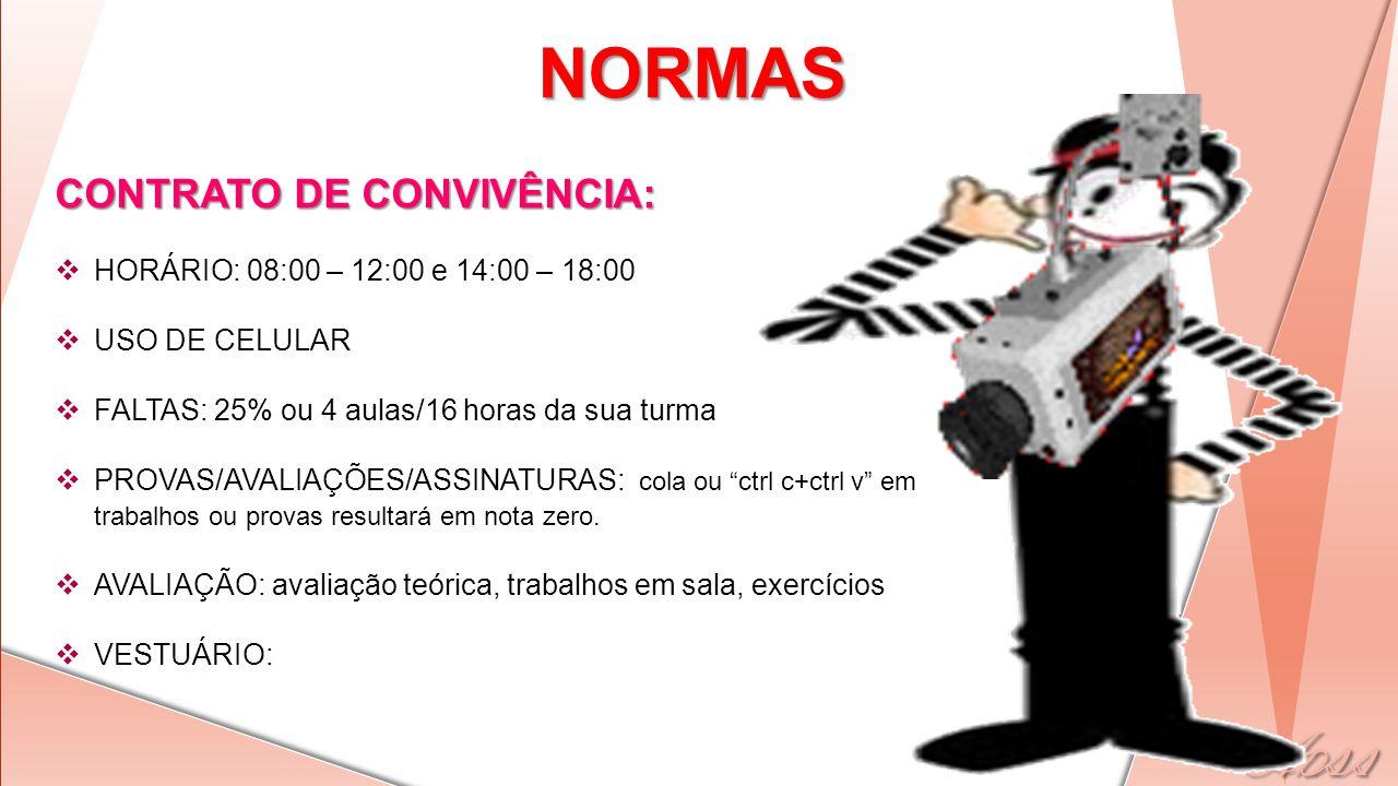 NORMAS CONTRATO DE CONVIVÊNCIA: HORÁRIO: 08:00 – 12:00 e 14:00 – 18:00