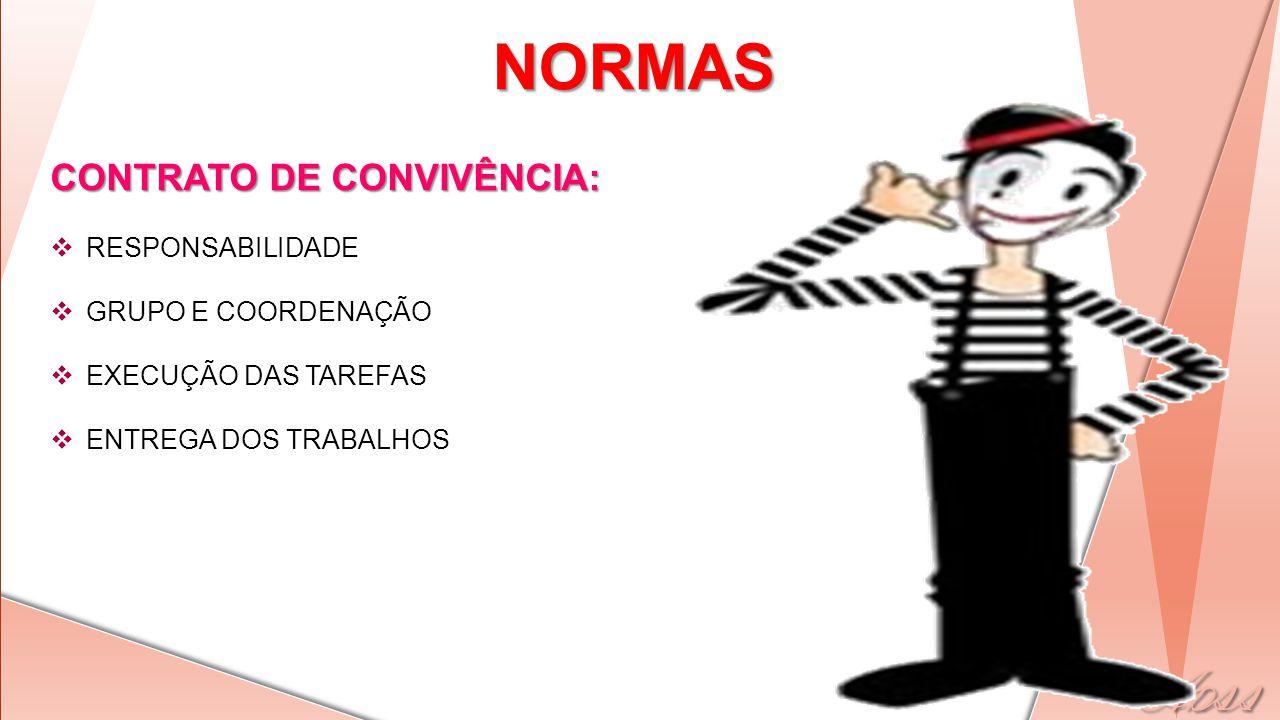 NORMAS CONTRATO DE CONVIVÊNCIA: RESPONSABILIDADE GRUPO E COORDENAÇÃO