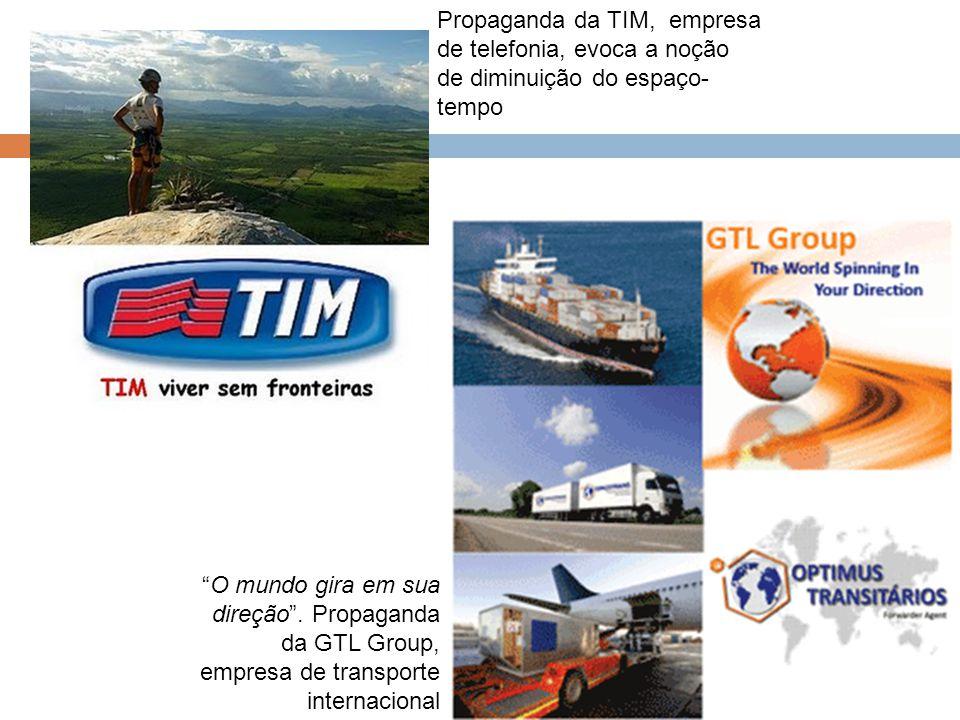 Propaganda da TIM, empresa de telefonia, evoca a noção de diminuição do espaço-tempo