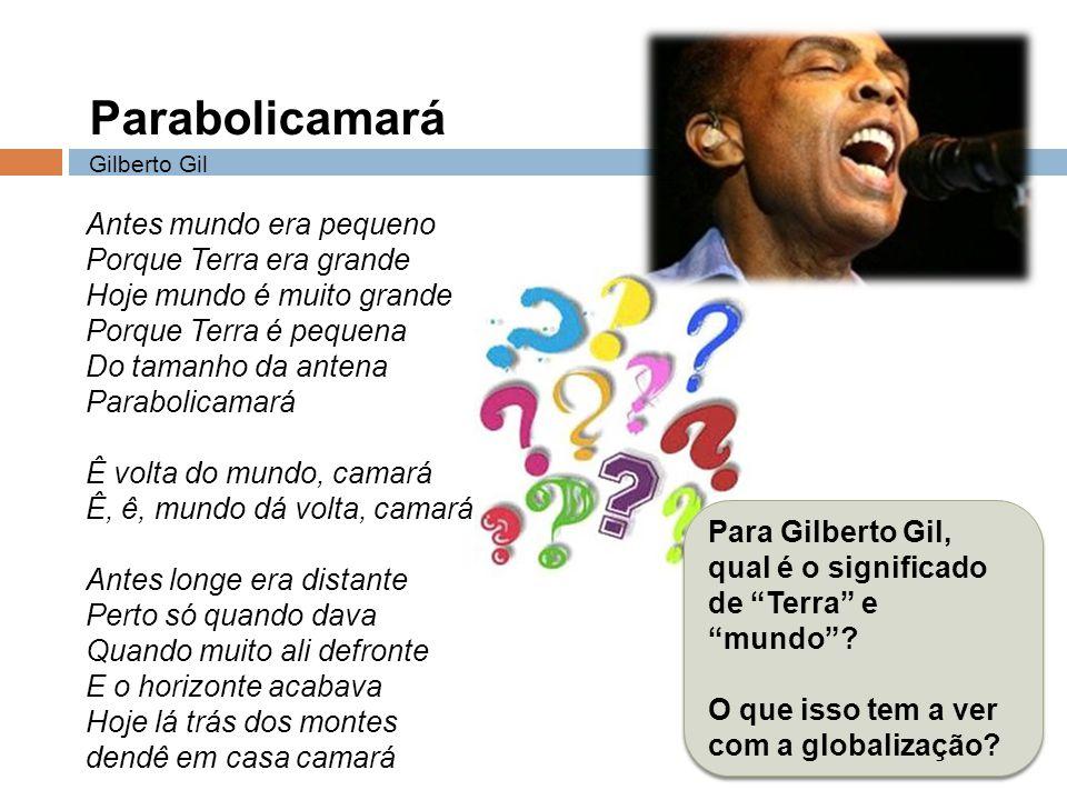 Parabolicamará Gilberto Gil.