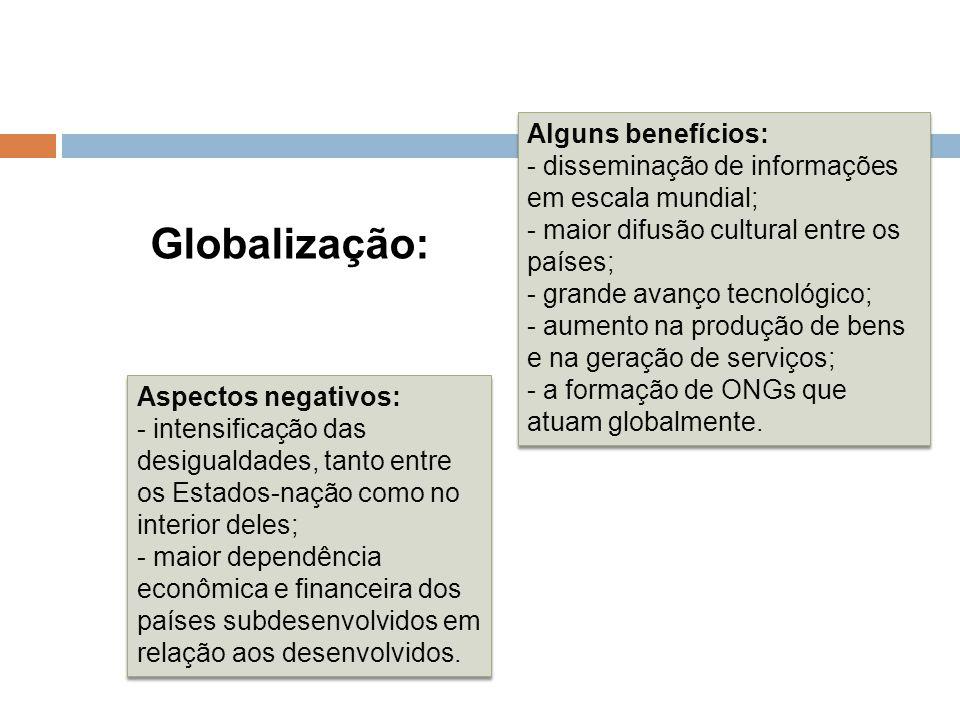 Globalização: Alguns benefícios: