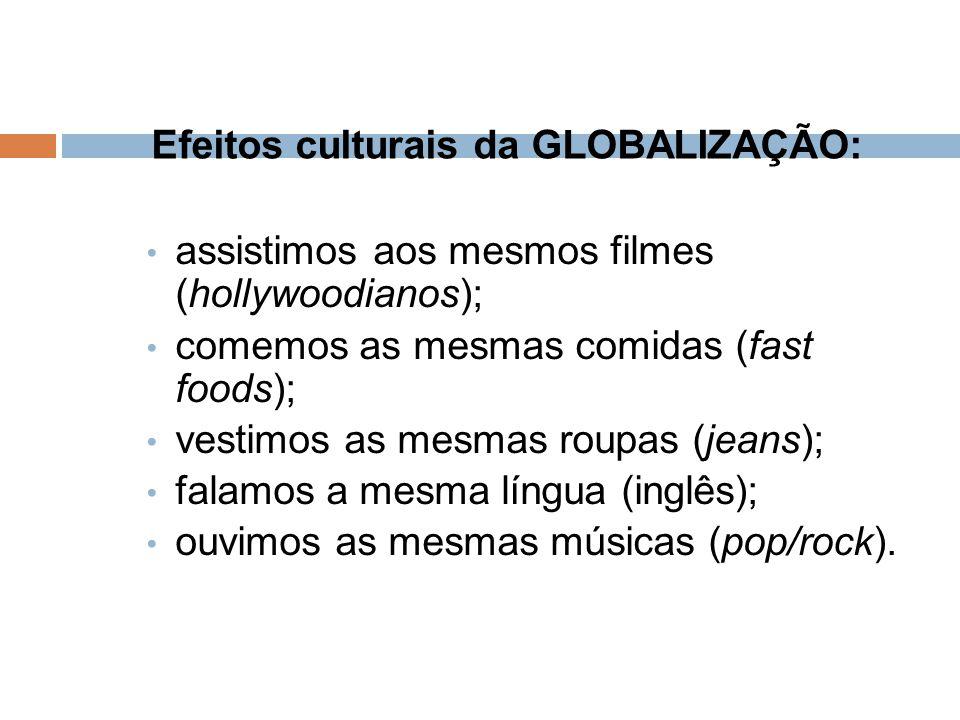 Efeitos culturais da GLOBALIZAÇÃO: