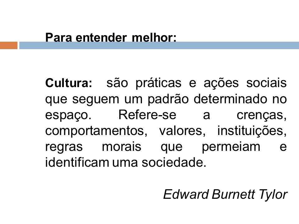 Edward Burnett Tylor Para entender melhor: