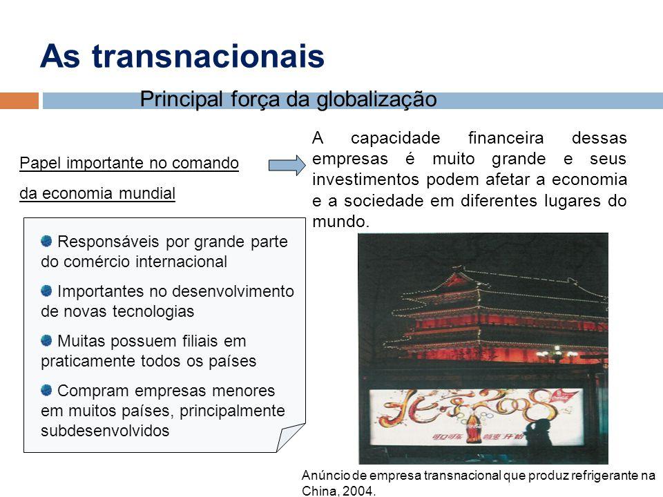 As transnacionais Principal força da globalização