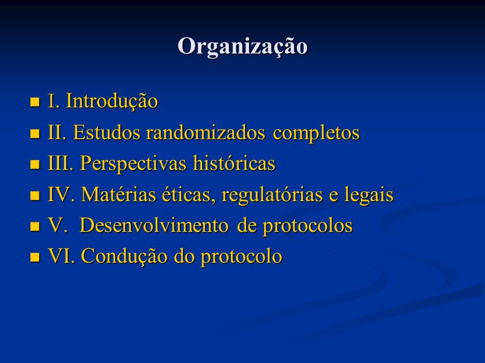 Organização I. Introdução II. Estudos randomizados completos