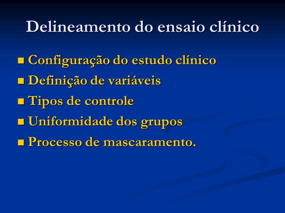 Delineamento do ensaio clínico