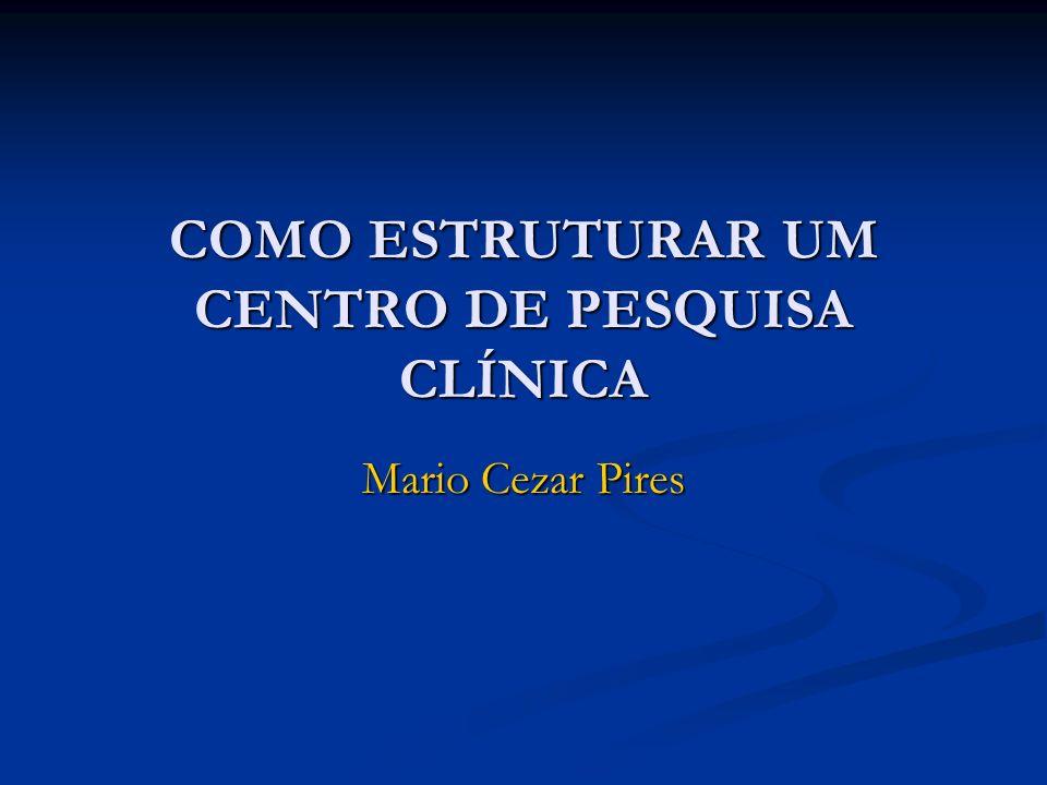 COMO ESTRUTURAR UM CENTRO DE PESQUISA CLÍNICA