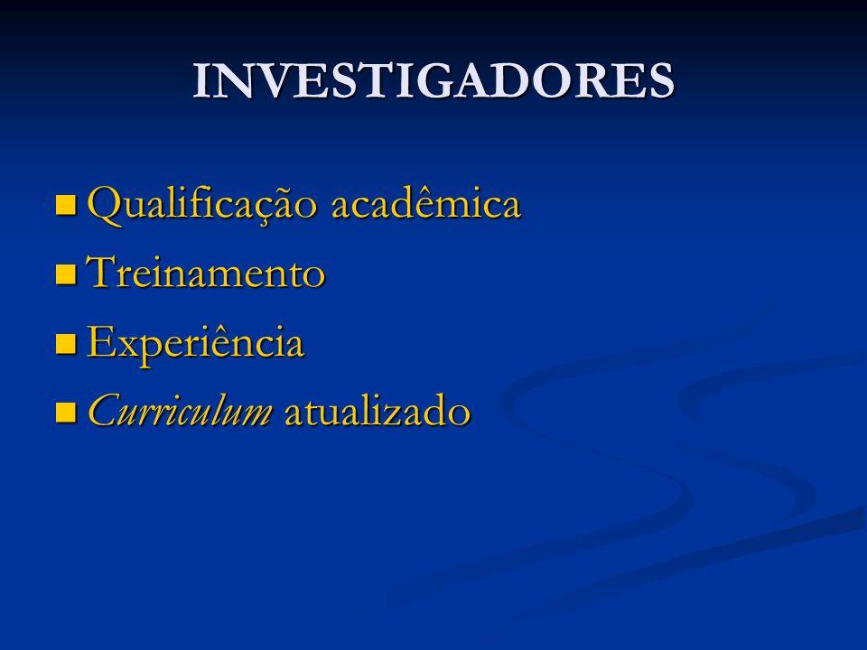 INVESTIGADORES Qualificação acadêmica Treinamento Experiência