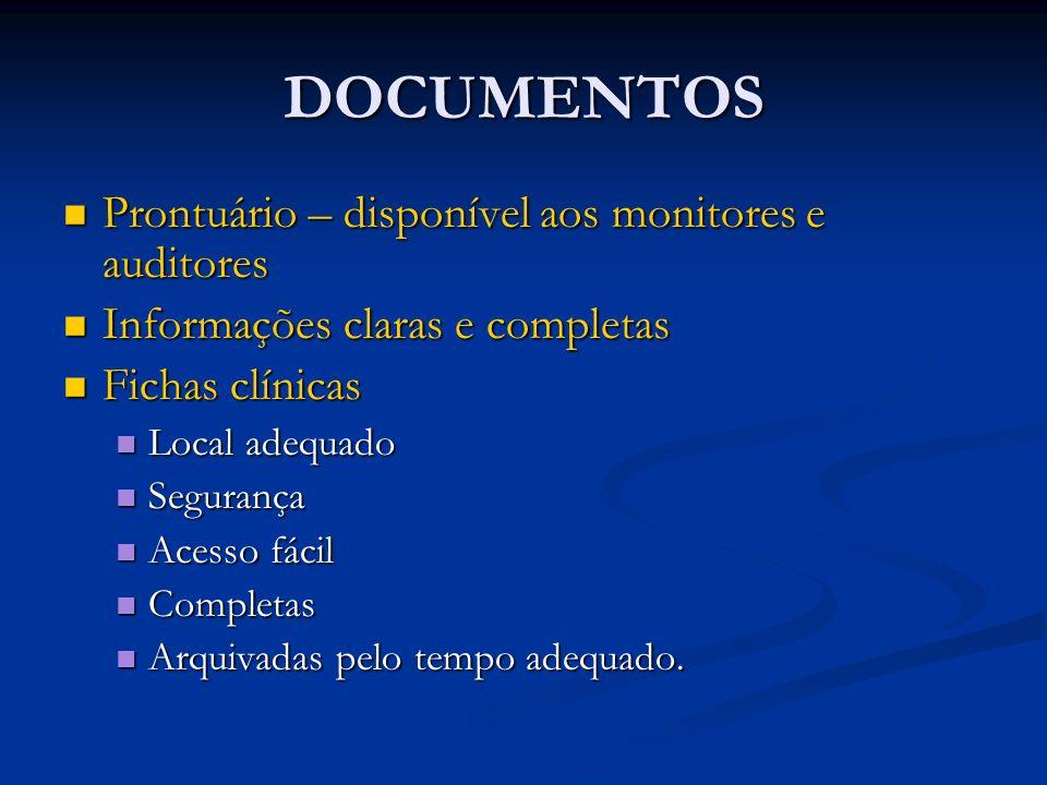 DOCUMENTOS Prontuário – disponível aos monitores e auditores