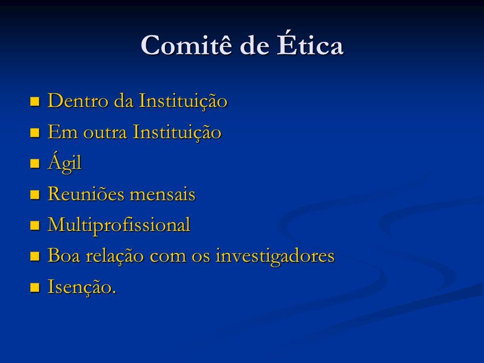 Comitê de Ética Dentro da Instituição Em outra Instituição Ágil