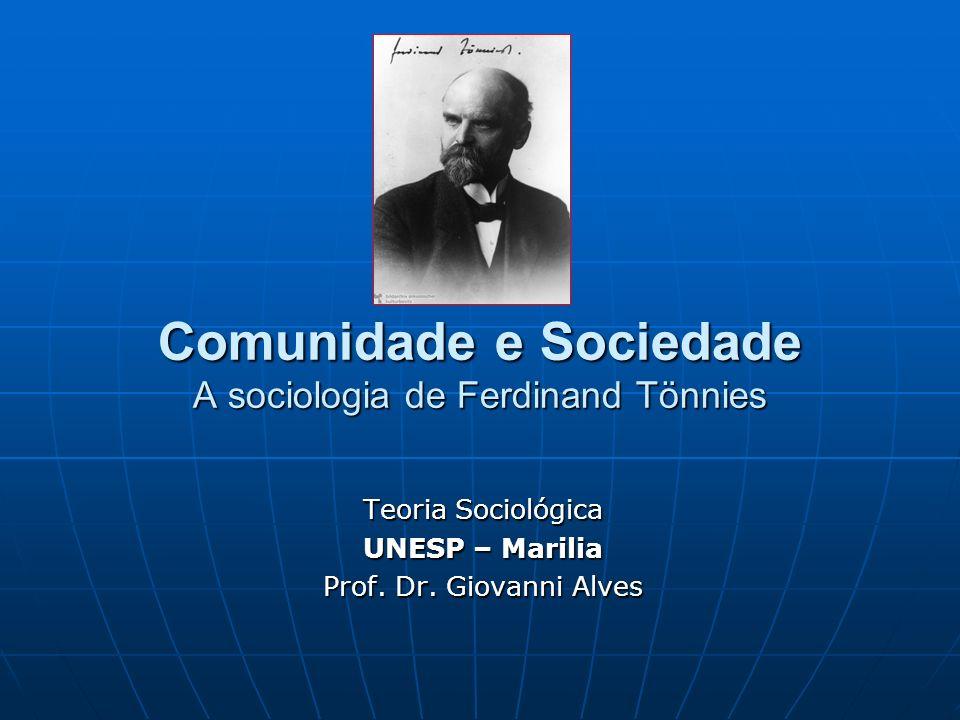 Comunidade e Sociedade A sociologia de Ferdinand Tönnies