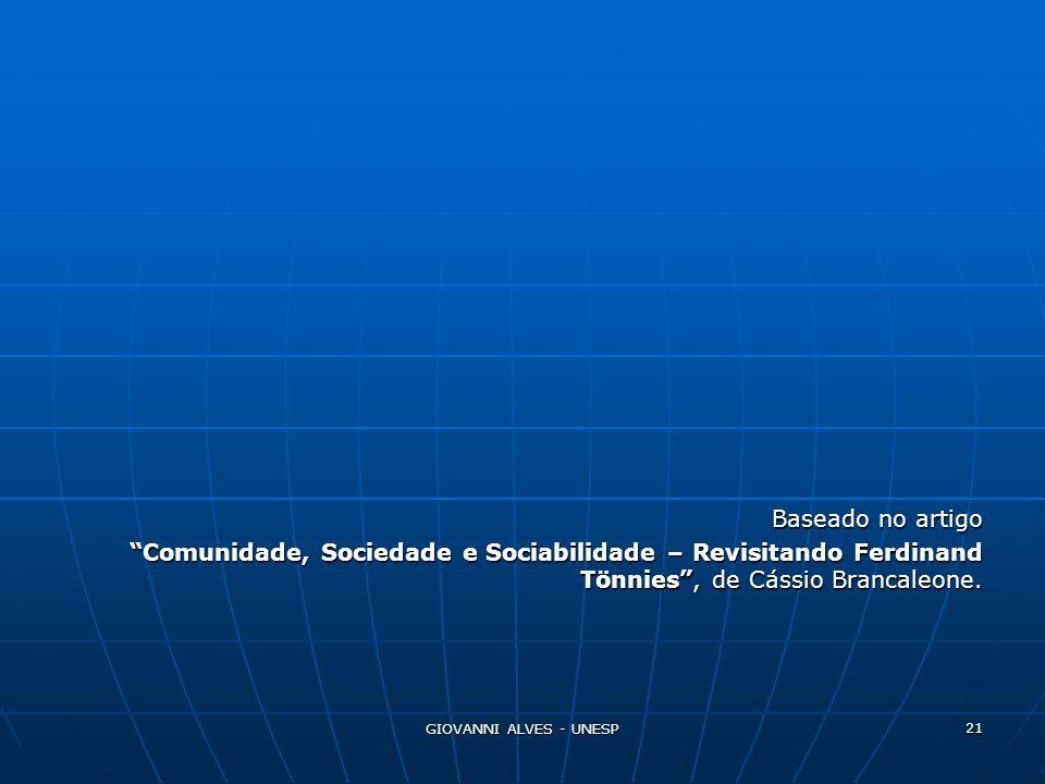 Baseado no artigo Comunidade, Sociedade e Sociabilidade – Revisitando Ferdinand Tönnies , de Cássio Brancaleone.
