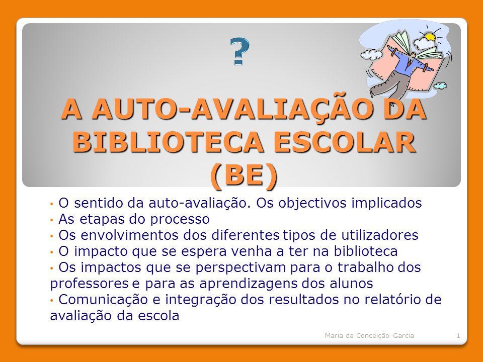 A AUTO-AVALIAÇÃO DA BIBLIOTECA ESCOLAR (BE)