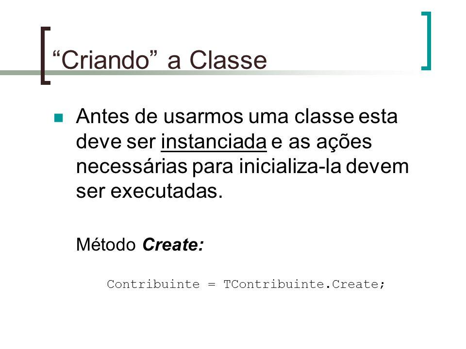 Criando a Classe Antes de usarmos uma classe esta deve ser instanciada e as ações necessárias para inicializa-la devem ser executadas.