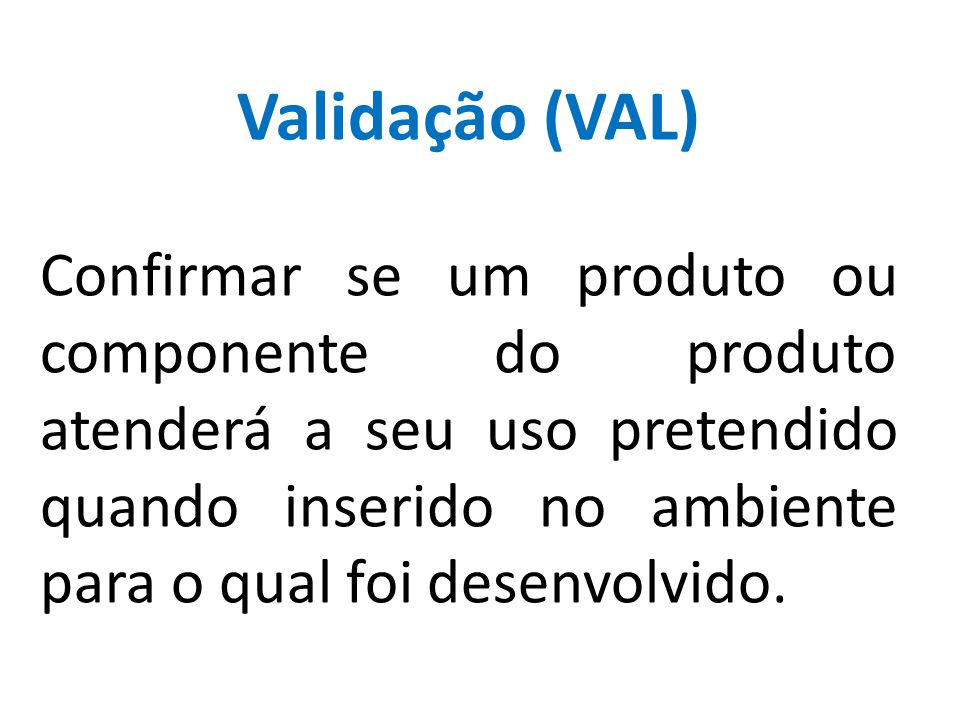 Validação (VAL)
