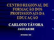 CENTRO REGIONAL DE FORMAÇÃO DOS PROFISSIONAIS DA EDUCAÇÃO