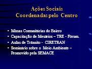 Ações Sociais Coordenadas pelo Centro