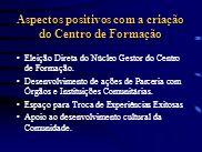 Aspectos positivos com a criação do Centro de Formação