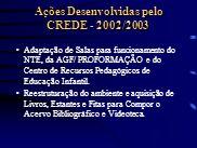 Ações Desenvolvidas pelo CREDE - 2002/2003