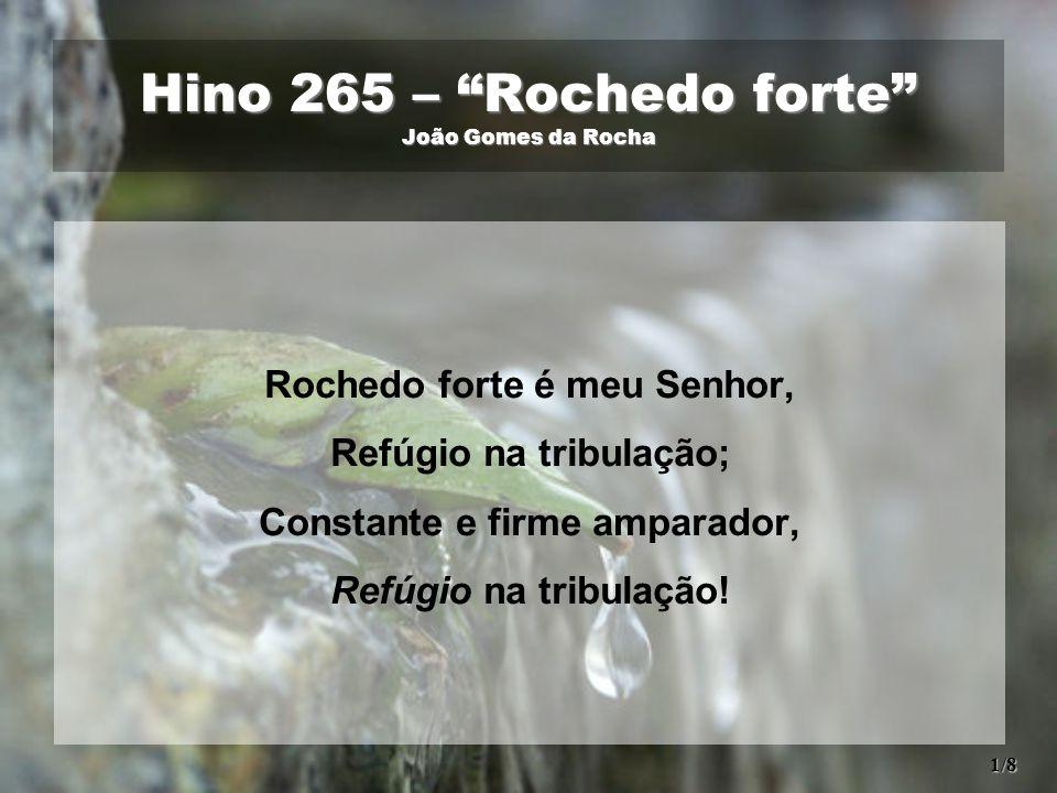 Hino 265 – Rochedo forte João Gomes da Rocha