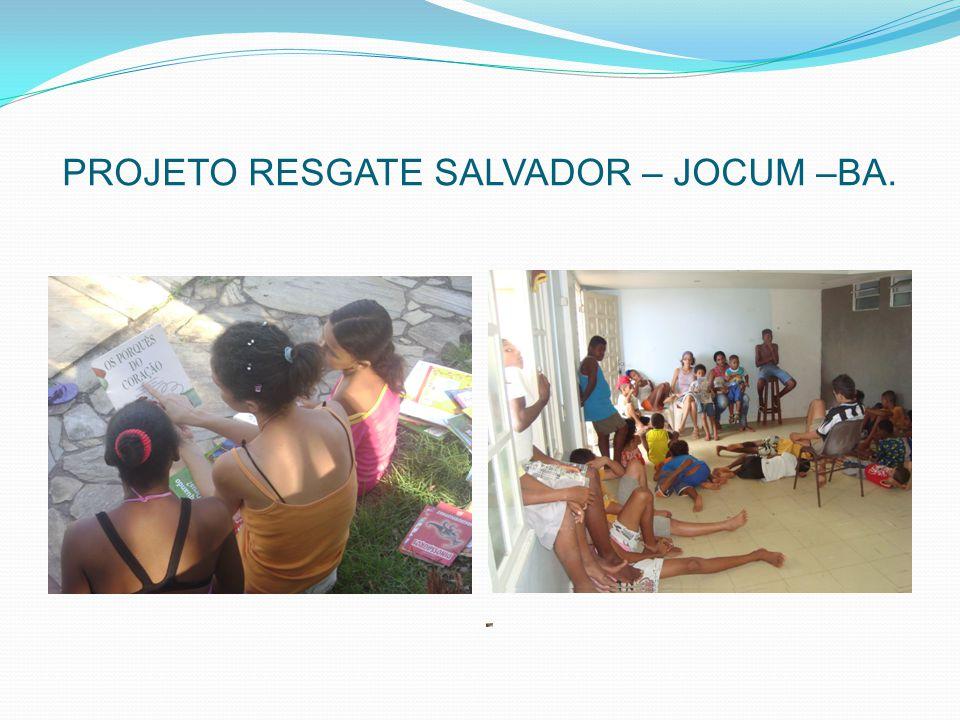 PROJETO RESGATE SALVADOR – JOCUM –BA.