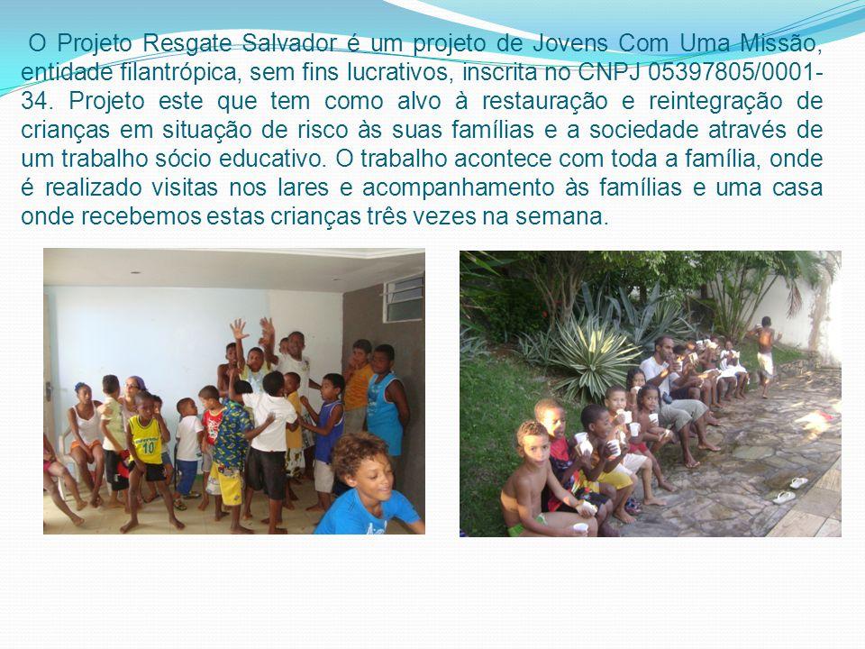 O Projeto Resgate Salvador é um projeto de Jovens Com Uma Missão, entidade filantrópica, sem fins lucrativos, inscrita no CNPJ 05397805/0001-34.