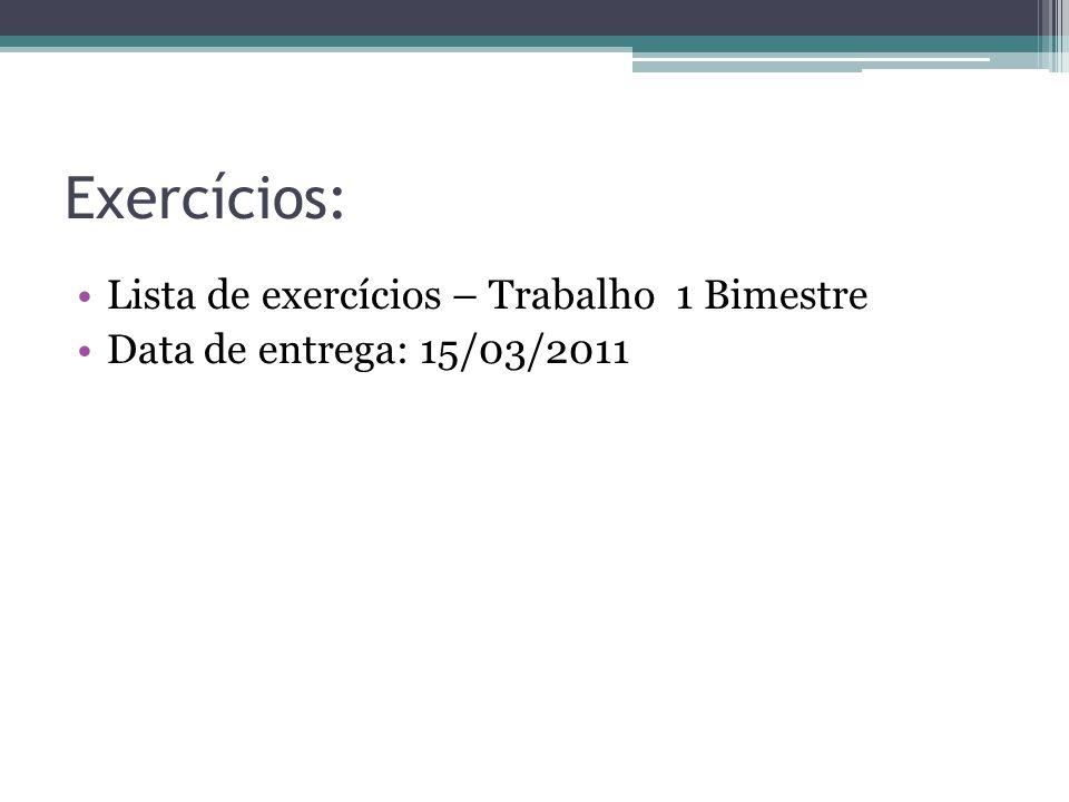 Exercícios: Lista de exercícios – Trabalho 1 Bimestre